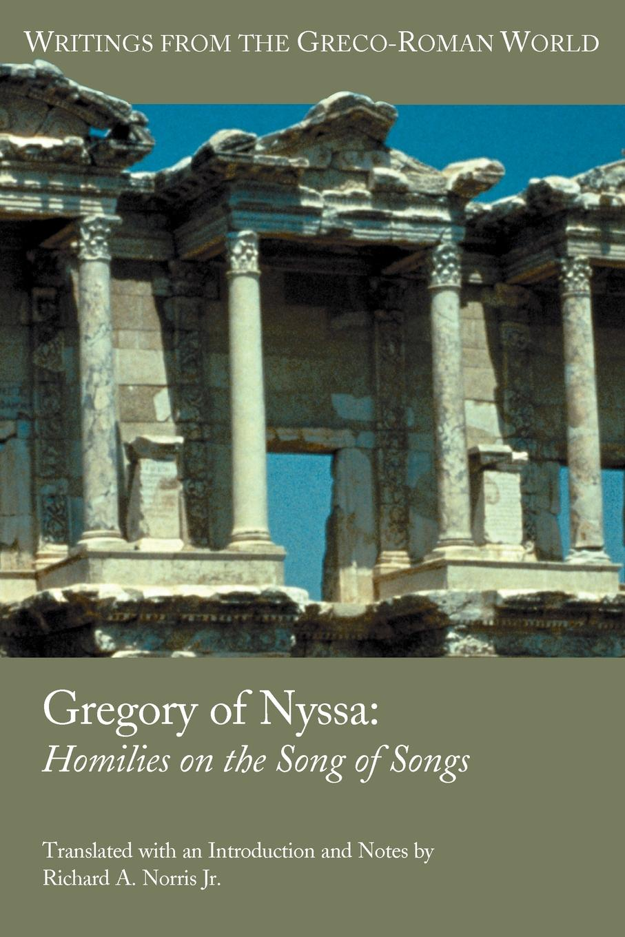 Gregory, Richard A. Jr. Norris Gregory of Nyssa. Homilies on the Song Songs