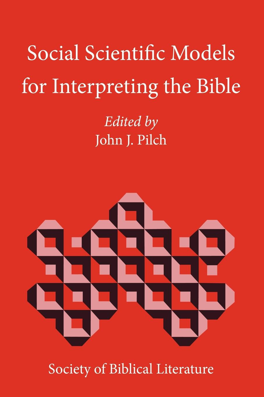 Social Scientific Models for Interpreting the Bible. Essays by the Context Group in Honor of Bruce J. Malina bruce j malina richard l rohrbaugh social science commentary on the gospel of john