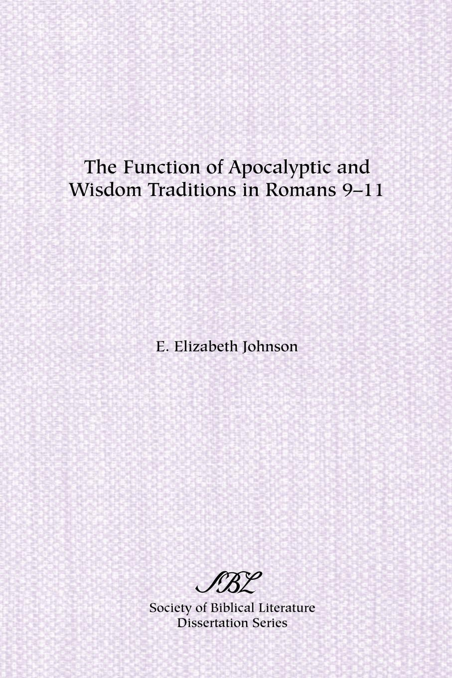 E. Elizabeth Johnson The Function of Apocalyptic and Wisdom Traditions in Romans 9-11 массажер 9 function p e vibe