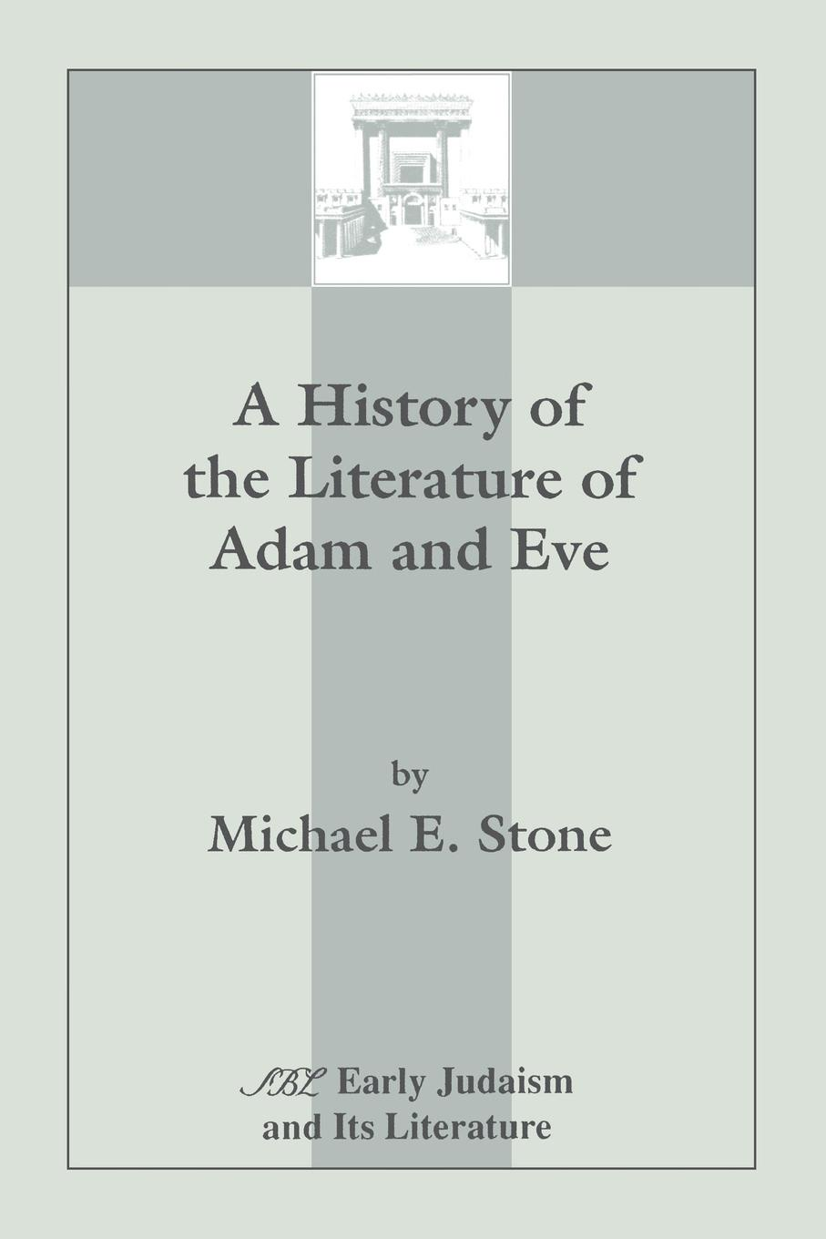 Michael E. Stone A History of the Literature of Adam and Eve цена и фото
