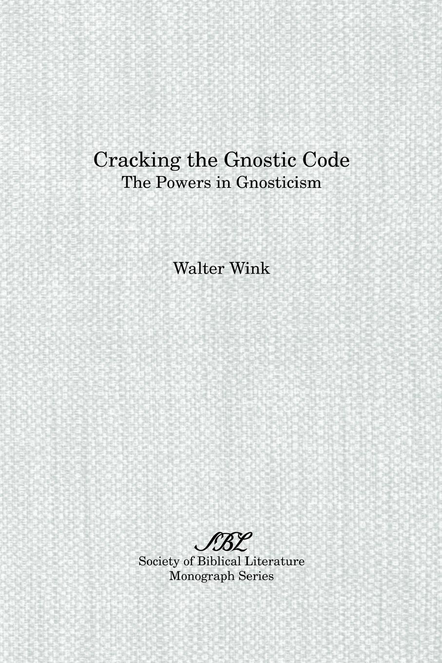 Walter Wink Cracking the Gnostic Code. The Powers of Gnosticism wink подвесная люстра wink n2748 5