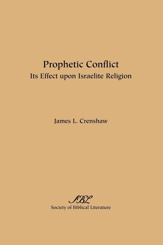 James L. Crenshaw Prophetic Conflict. Its Effect Upon Israelite Religion james e taris the venality effect voidline