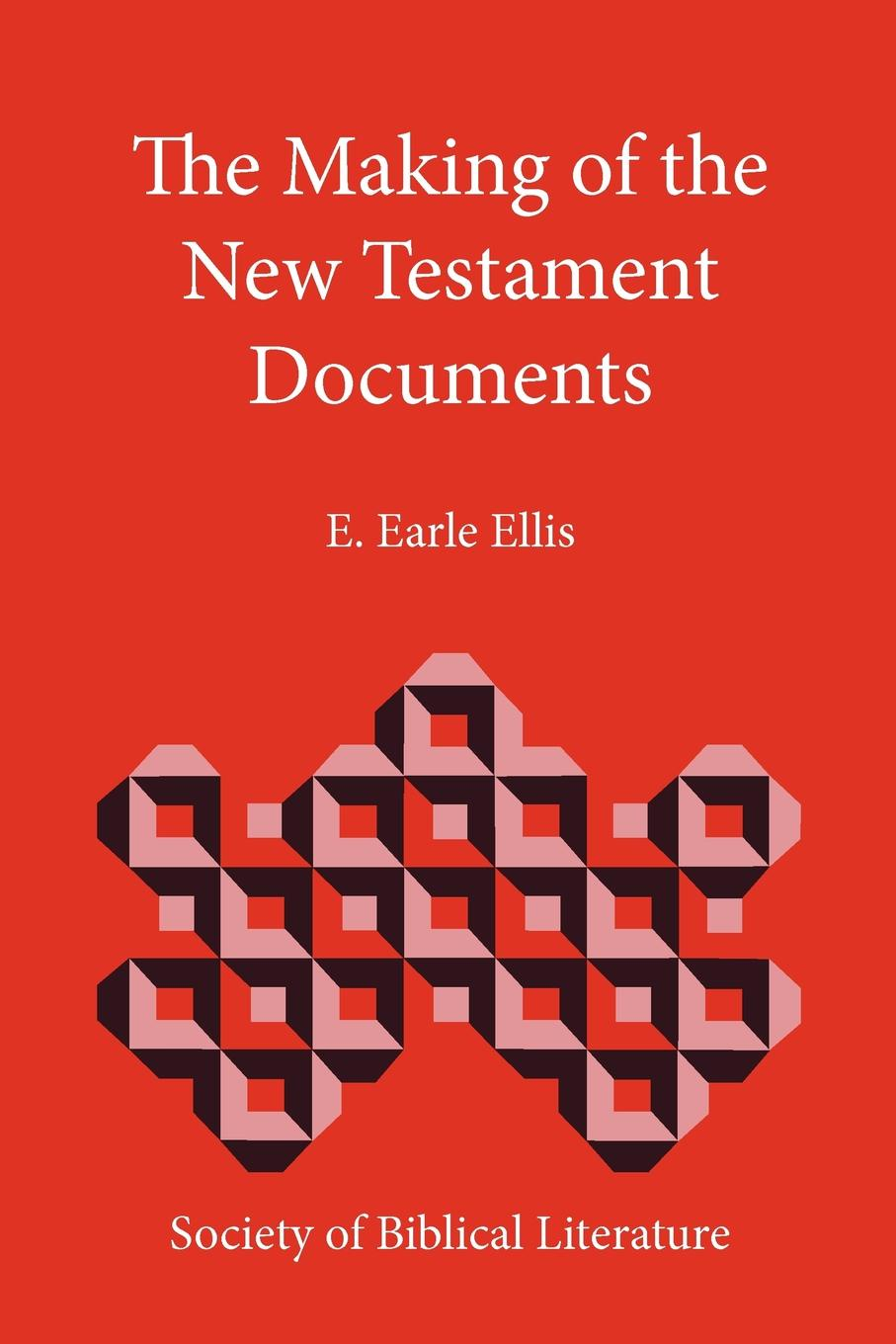 E. Earle Ellis The Making of the New Testament Documents d w thomas documents from old testament times