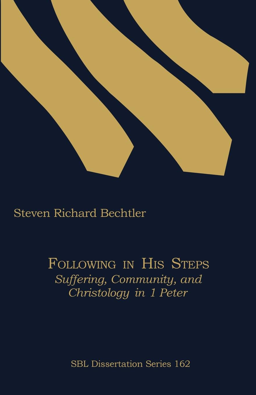 Steven Richard Bechtler Following in His Steps. Suffering, Community, and Christology in 1 Peter peter morin j community ecology