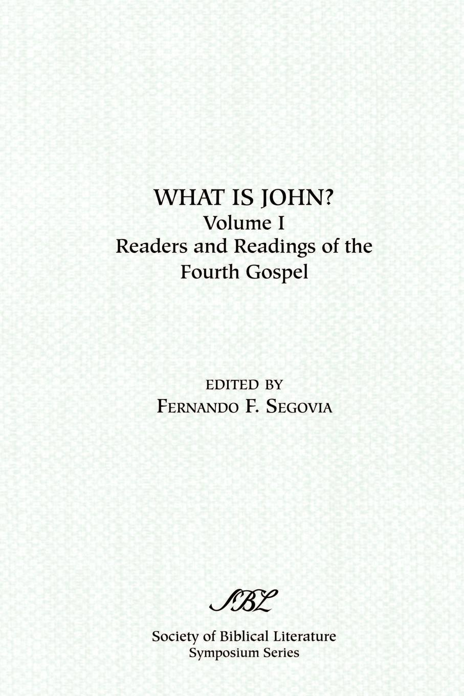 лучшая цена What is John? Readers and Readings in the Fourth Gospel, Vol. 1