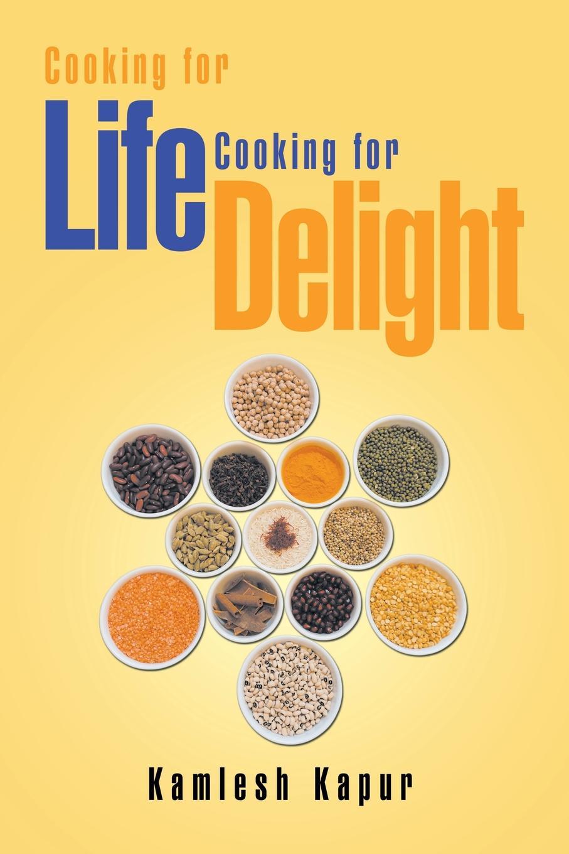 Kamlesh Kapur Cooking for Life Delight. Delight