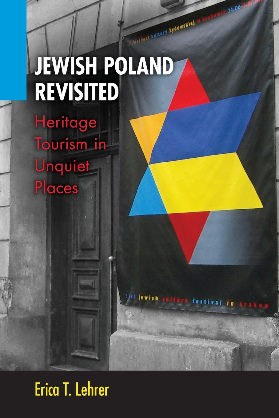 Erica T. Lehrer Jewish Poland Revisited. Heritage Tourism in Unquiet Places insight guides poland