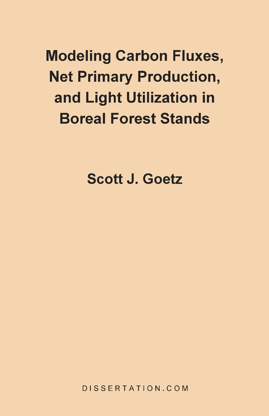 Scott J. Goetz Modeling Carbon Fluxes, Net Primary Production and Light Utilization in Boreal Forest Stands boreal magma b30515