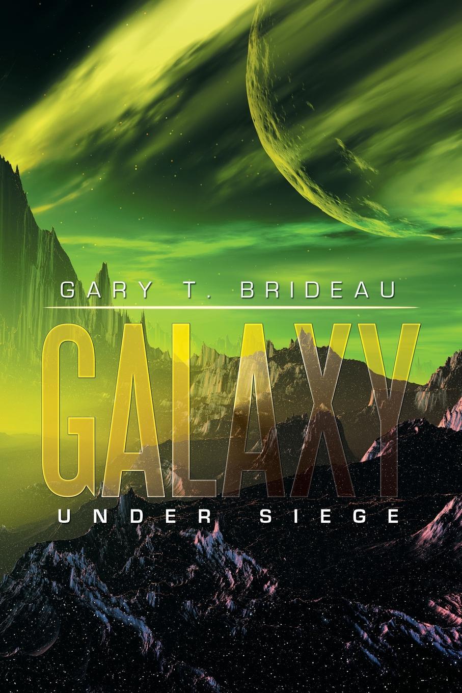 лучшая цена Gary T. Brideau Galaxy. Under Siege