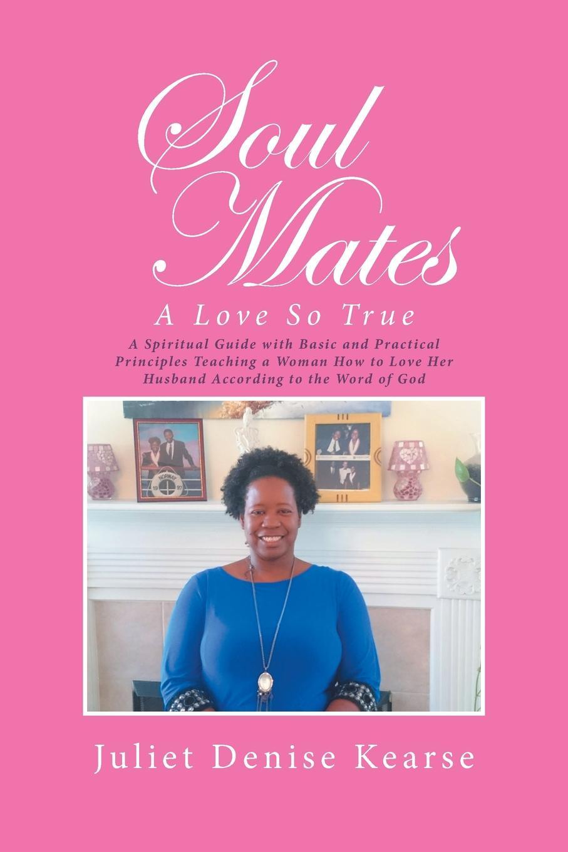лучшая цена Juliet Denise Kearse Soul Mates. A Love So True