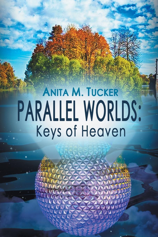 цены на Anita M. Tucker Parallel Worlds. Keys Of Heaven  в интернет-магазинах