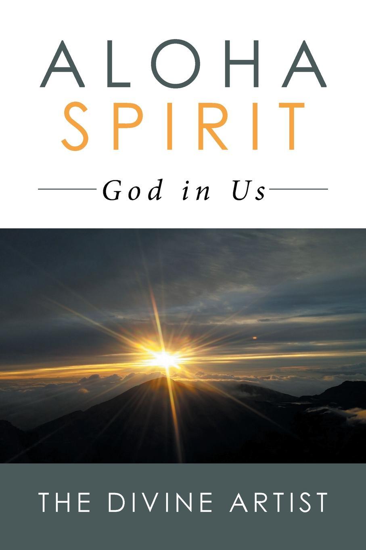 The Divine Artist Aloha Spirit. God in Us