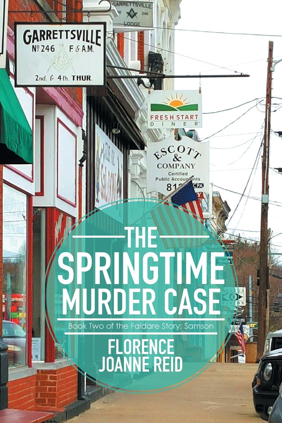 Florence Joanne Reid The Springtime Murder Case. Book Two of the Faldare Story: Samson