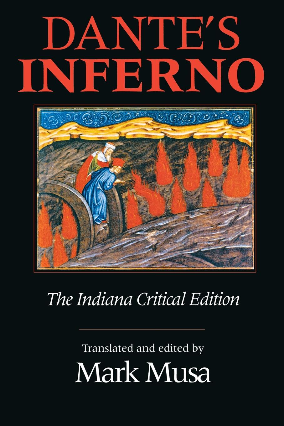 Mark Musa, Dante Alighieri, Dante Alighieri Dante's Inferno, the Indiana Critical Edition dante alighieri the divine comedy inferno