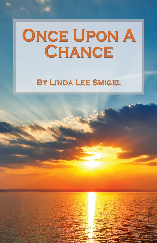 Linda Lee Smigel Once Upon A Chance lea ann vandygriff seasons once upon my innocence