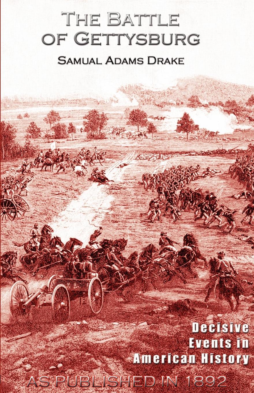 Samuel Adams Drake The Battle of Gettysburg 1863 drake samuel adams the campaign of trenton 1776 77
