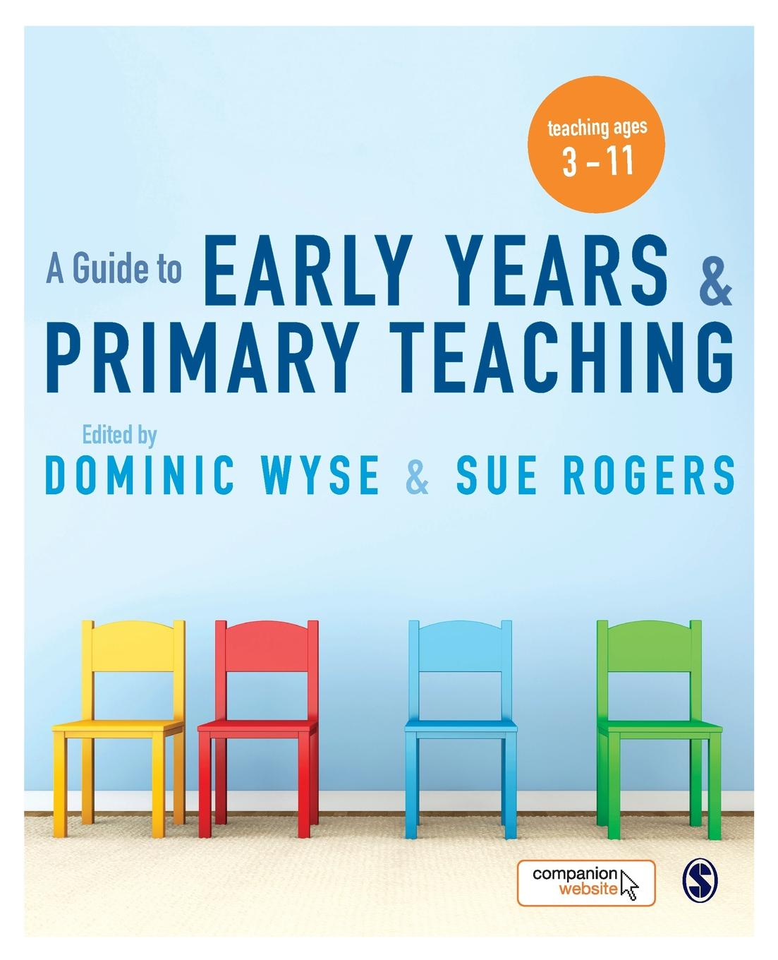 Dominic Wyse, Sue Rogers A Guide to Early Years and Primary Teaching