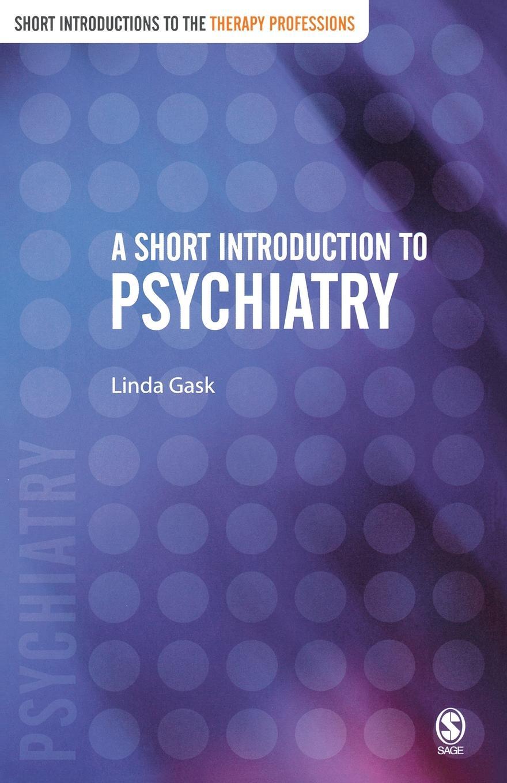 Linda MD Gask A Short Introduction to Psychiatry amit malik clare oakley rapid psychiatry