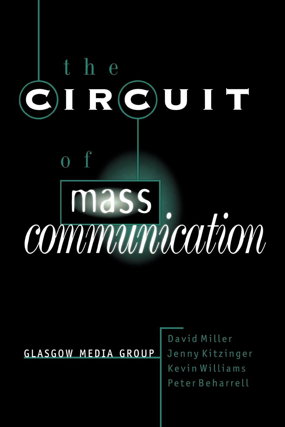 David Miller, Jenny Kitzinger, Kevin Williams The Circuit of Mass Communication. Media Strategies, Representation and Audience Reception in the AIDS Crisis недорого