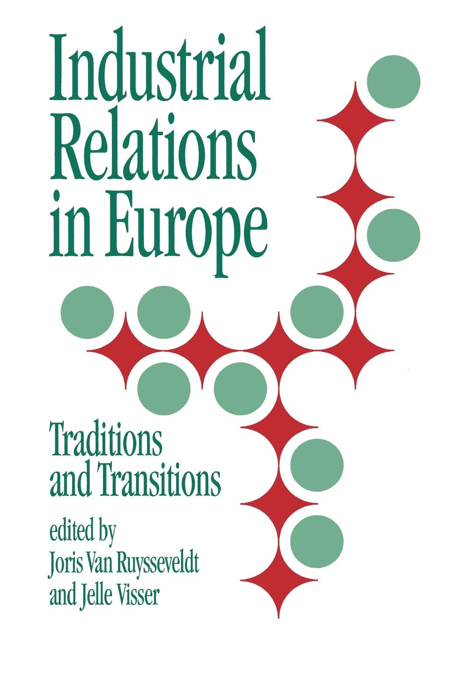 J. Van Ruysseveldt Industrial Relations in Europe. Traditions and Transitions
