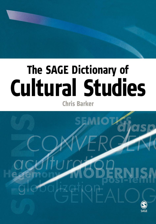 Chris Barker The Sage Dictionary of Cultural Studies цена