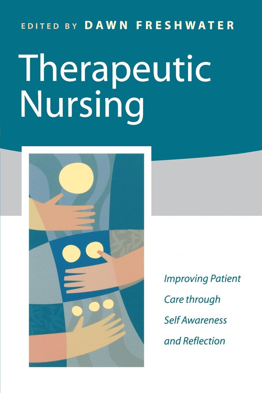 Therapeutic Nursing. Improving Patient Care Through Self-Awareness and Reflection цена в Москве и Питере