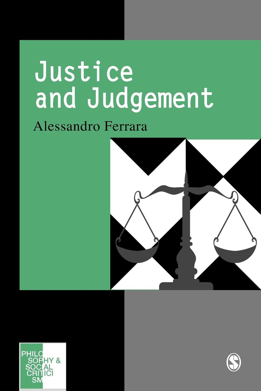 Alessandro Ferrara Justice and Judgement. The Rise the Prospect of Judgement Model in Contemporary Political Philosophy