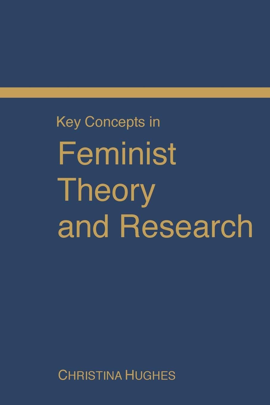 Christina Hughes Key Concepts in Feminist Theory and Research rainer haag multivalency concepts research and applications