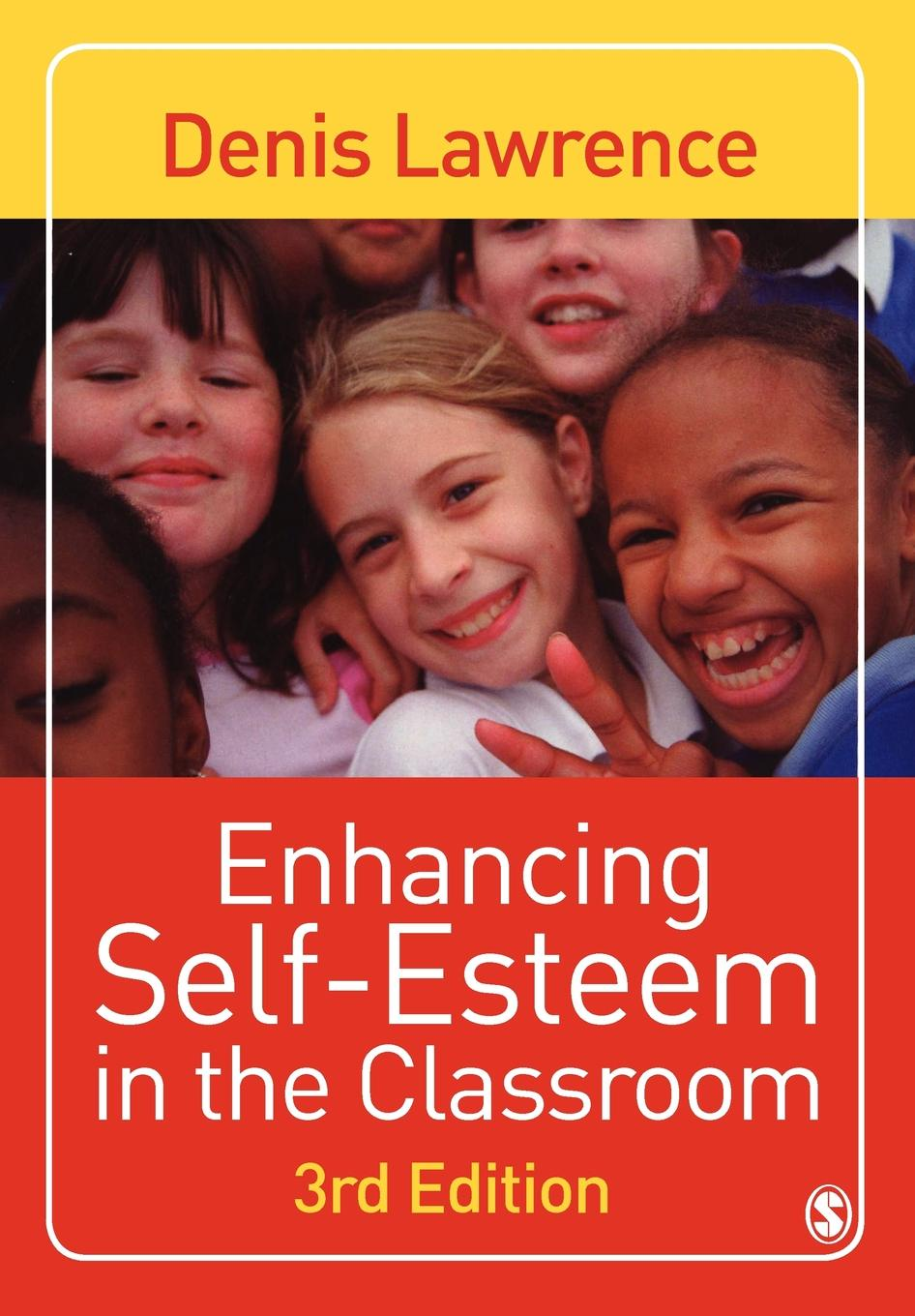 Denis Lawrence Enhancing Self-Esteem in the Classroom denis lawrence middlesbrough man part two the middle years