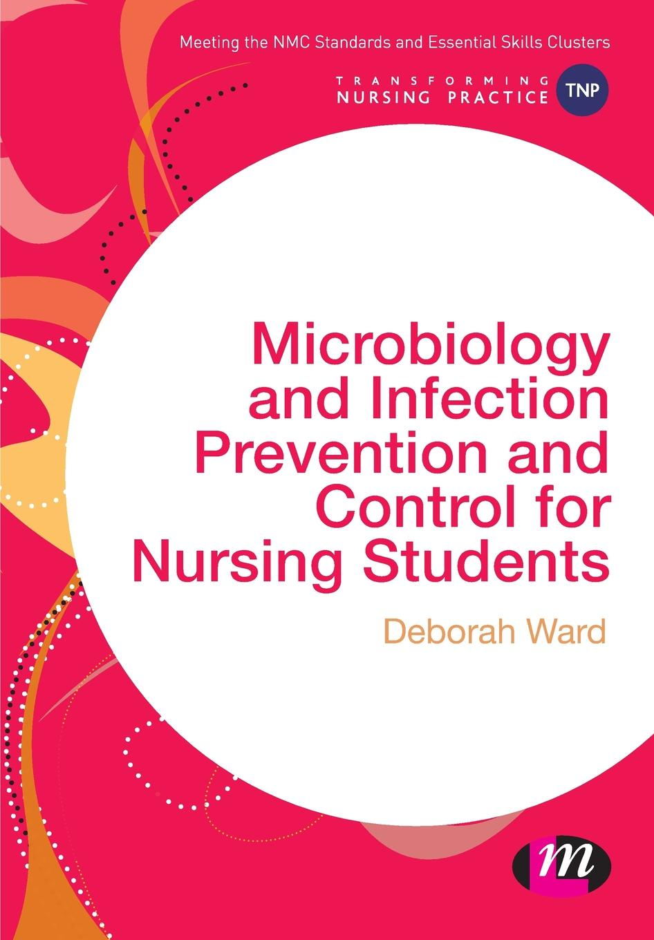Deborah Ward Microbiology and Infection Prevention and Control for Nursing Students maldi tof and tandem ms for clinical microbiology