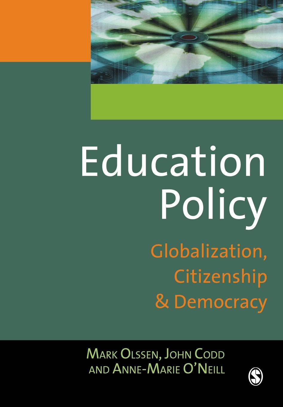Mark Olssen, Anne-Marie O'Neill, John A. Codd Education Policy. Globalization, Citizenship and Democracy