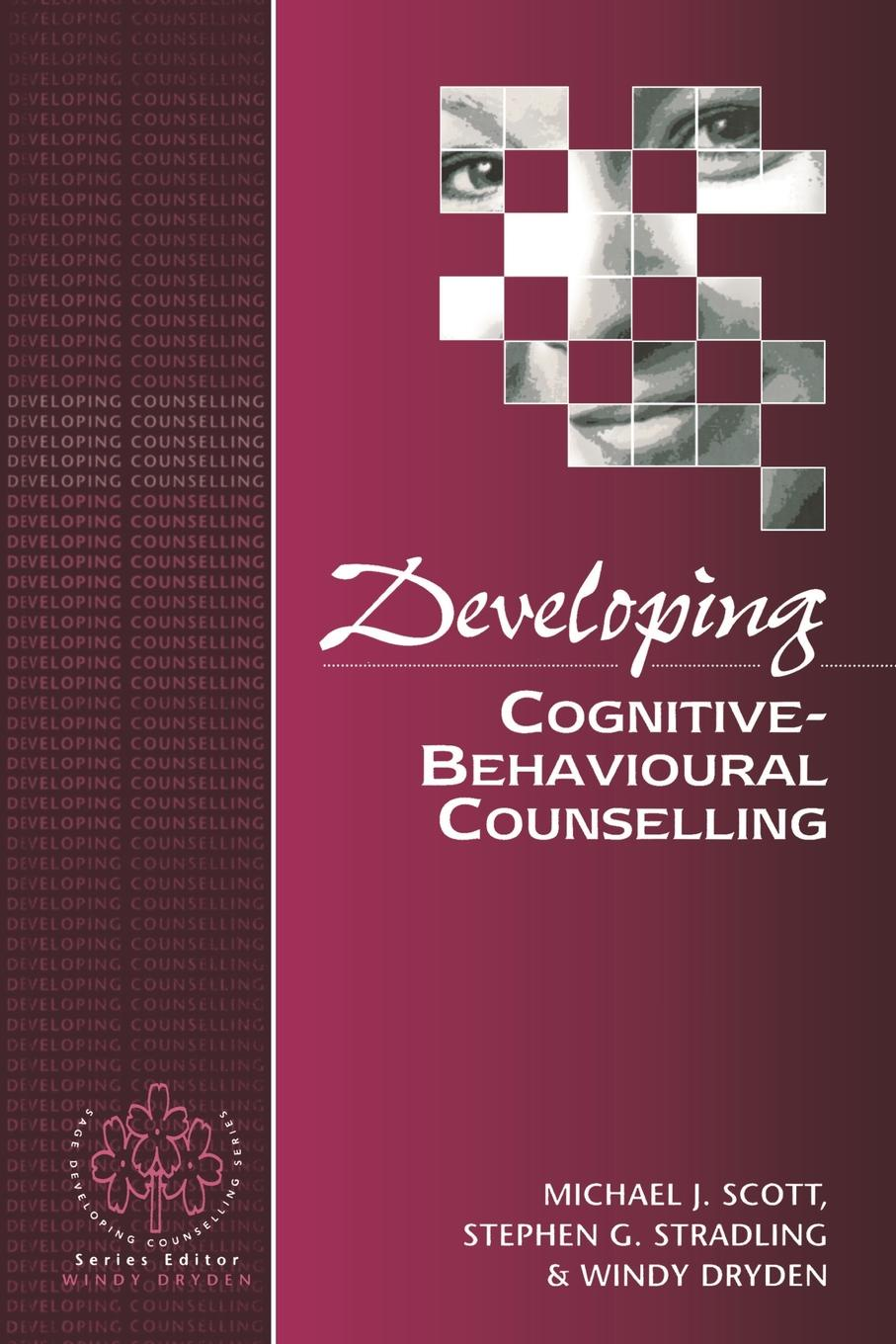 Фото - Michael J. Scott, Scott, Windy Dryden Developing Cognitive-Behavioural Counselling michael scott mindwalks