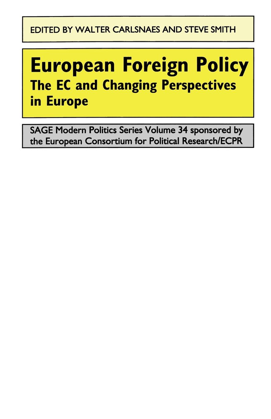 European Foreign Policy. The EC and Changing Perspectives in Europe