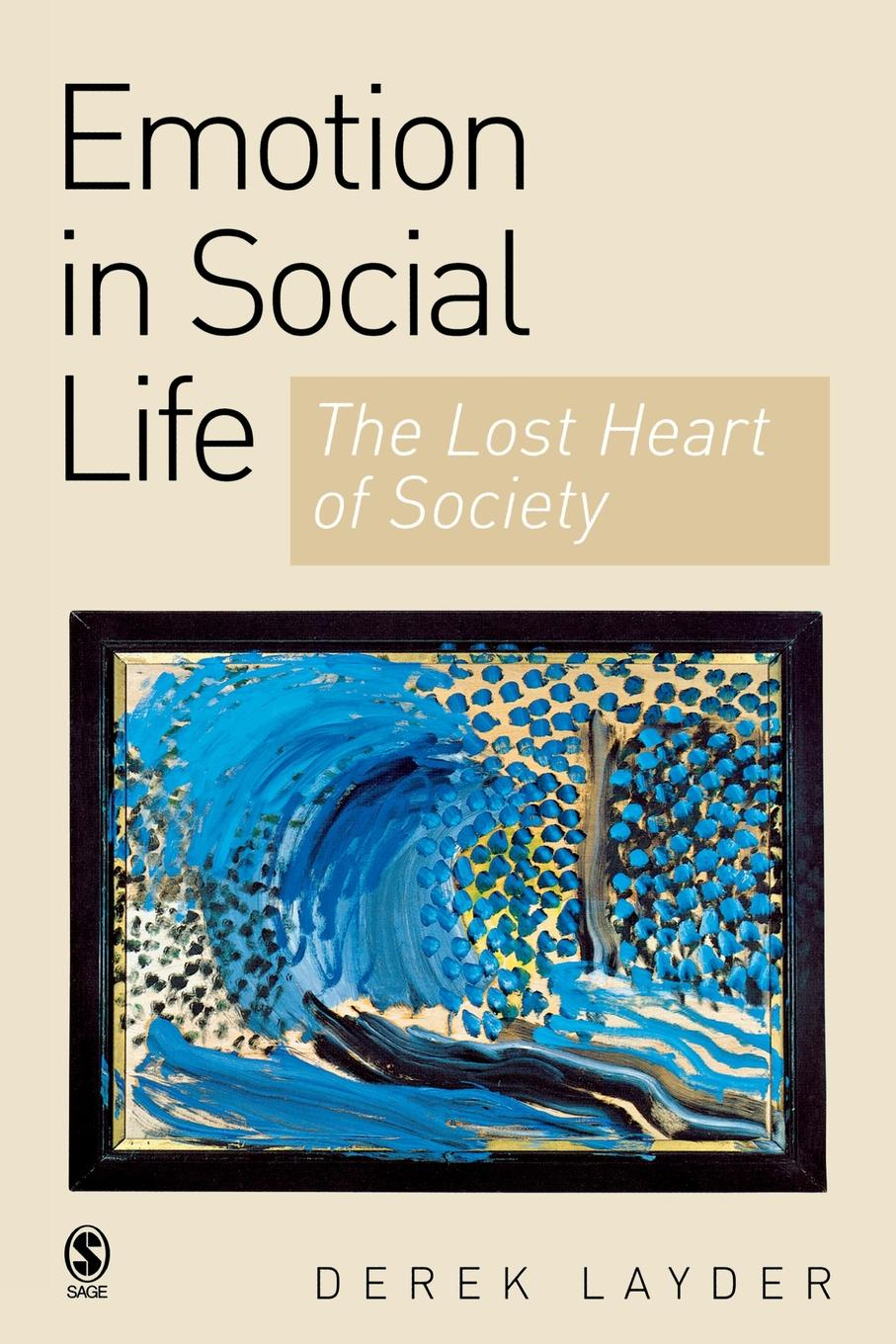 Derek R. Layder Emotion in Social Life. The Lost Heart of Society jill st anne life lost life found