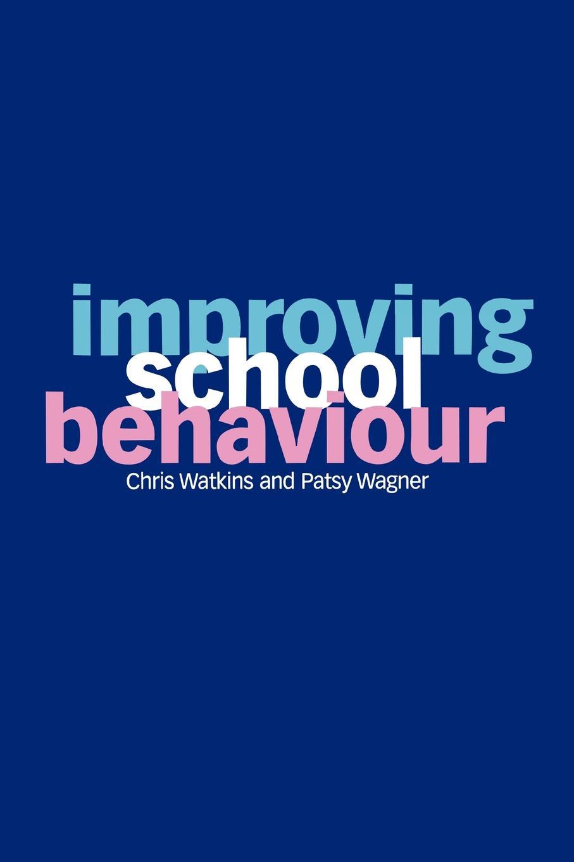 Chris Watkins, Patsy Wagner, Pasty Wagner Improving School Behaviour