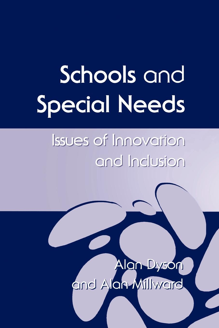 Alan Dyson, Alan Millward Schools and Special Needs. Issues of Innovation and Inclusion mathematics and special educational needs