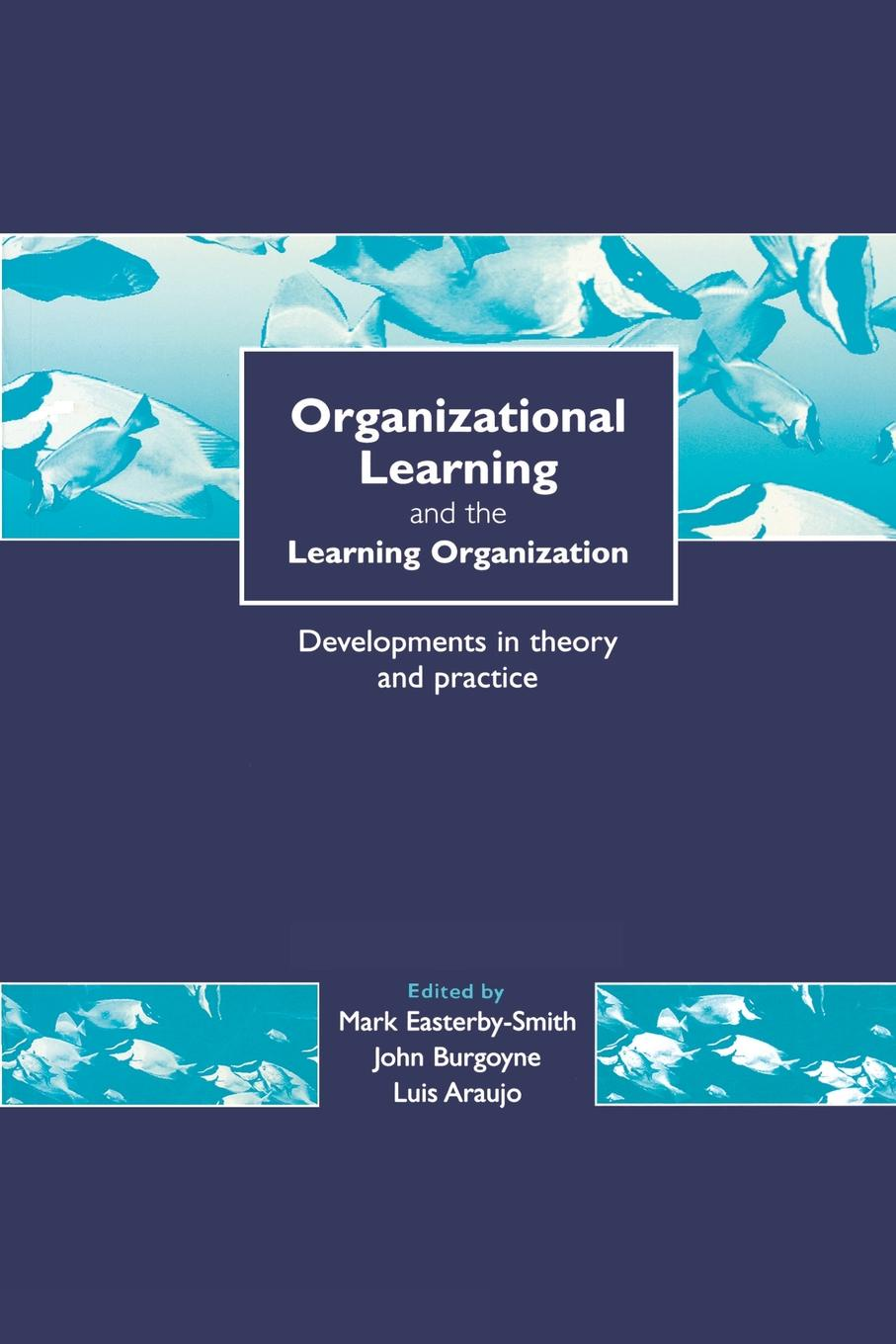 """Organizational Learning and the Learning Organization. Developments in Theory and Practice Книга""""Organizational Learning and the Learning Organization..."""