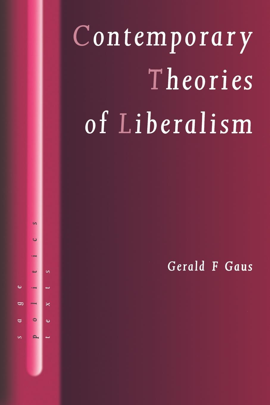 Gerald F. Gaus Contemporary Theories of Liberalism. Public Reason as a Post-Enlightenment Project
