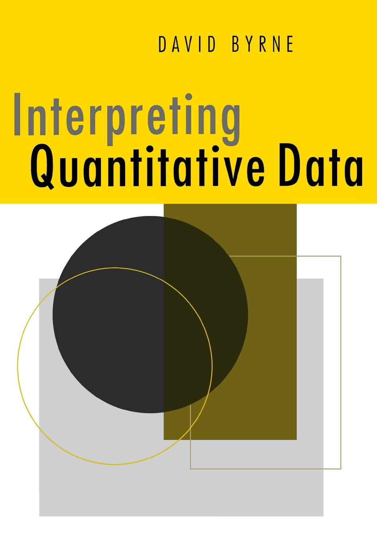 David Byrne, D. S. Byrne Interpreting Quantitative Data david byrne