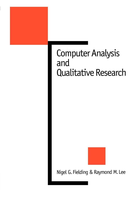 Nigel G. Fielding, Raymond M. Lee Computer Analysis and Qualitative Research nigel king interviews in qualitative research