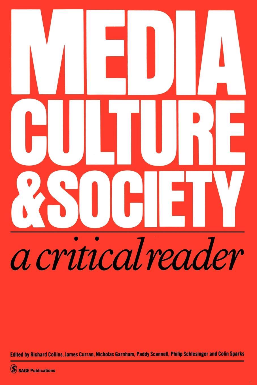 Media, Culture & Society. A Critical Reader lee artz global entertainment media a critical introduction