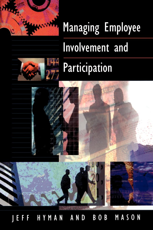 купить J. D. Hyman, B. Mason, Robert Mason Managing Employee Involvement and Participation онлайн