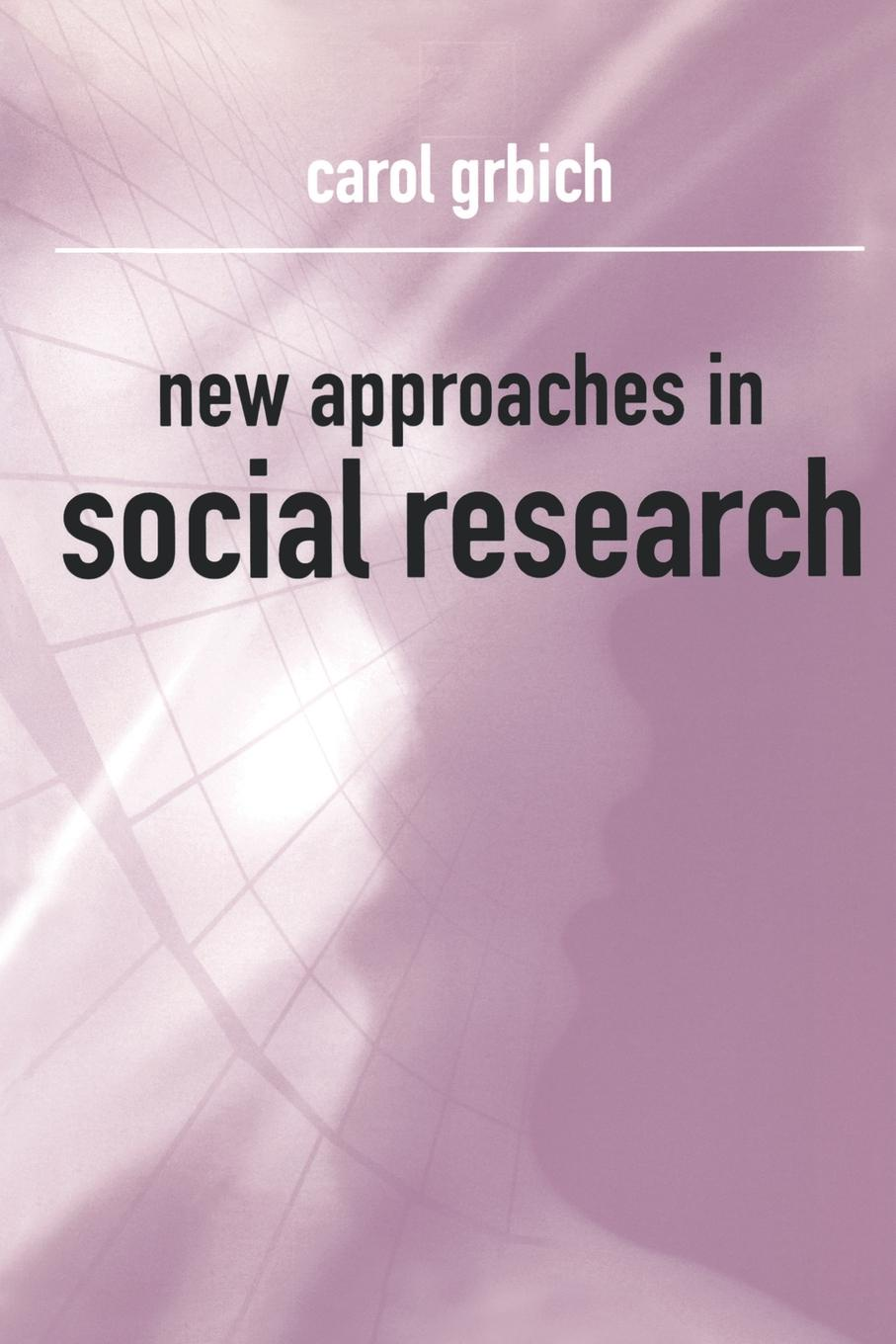 Carol Grbich New Approaches in Social Research
