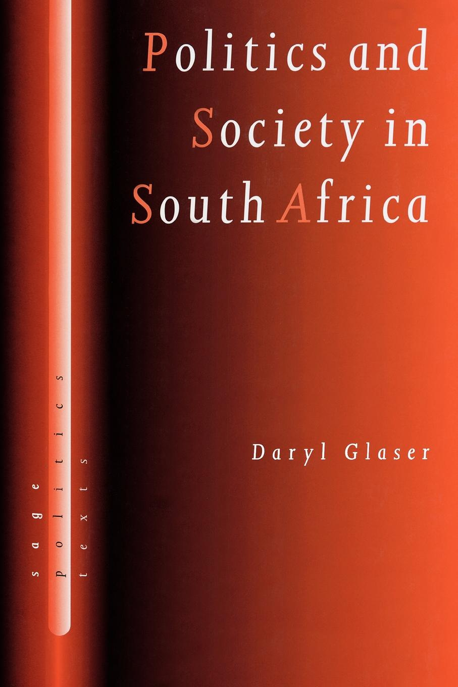 Daryl Glaser Politics and Society in South Africa south africa 07