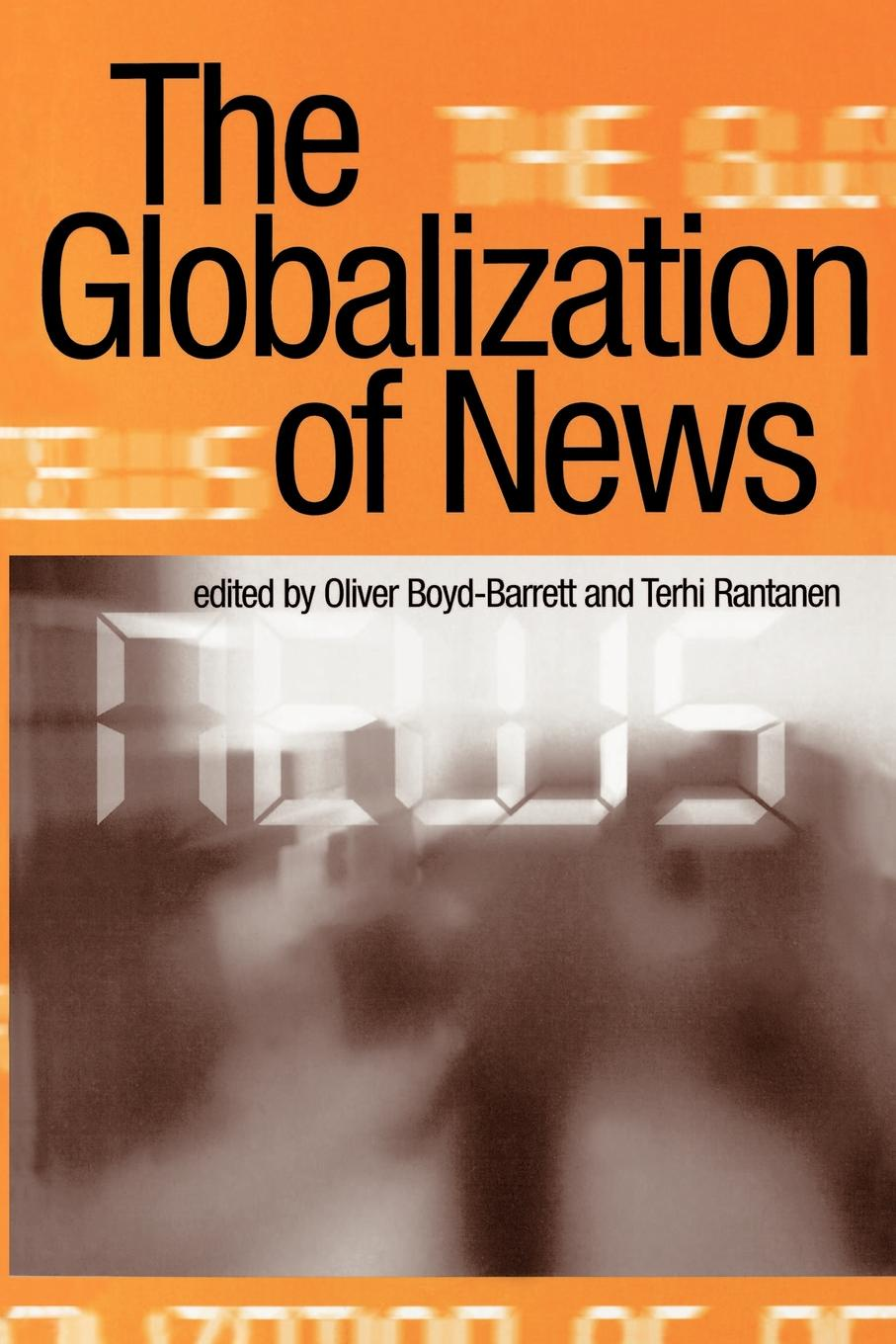 The Globalization of News barrie axford theories of globalization