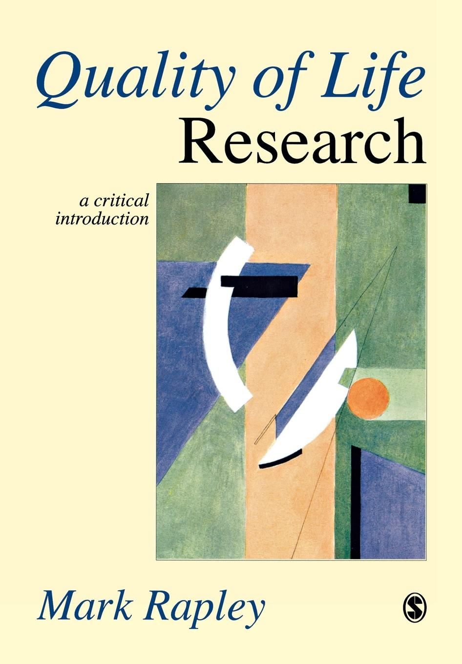 Mark Rapley Quality of Life Research. A Critical Introduction quality of life research and practice