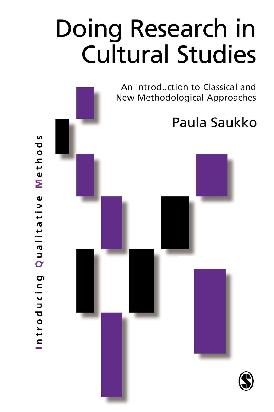 Paula Saukko Doing Research in Cultural Studies. An Introduction to Classical and New Methodological Approaches