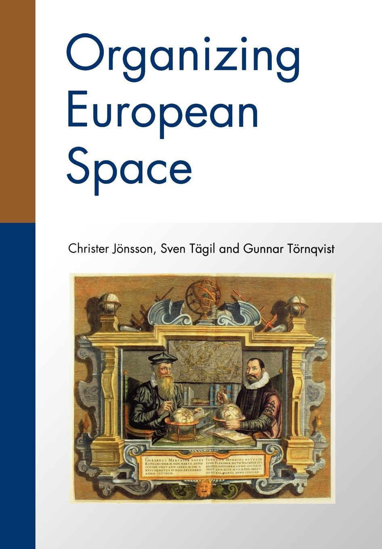 Christer Jonsson, Sven Tagil, Gunnar Tornqvist Organizing European Space цены