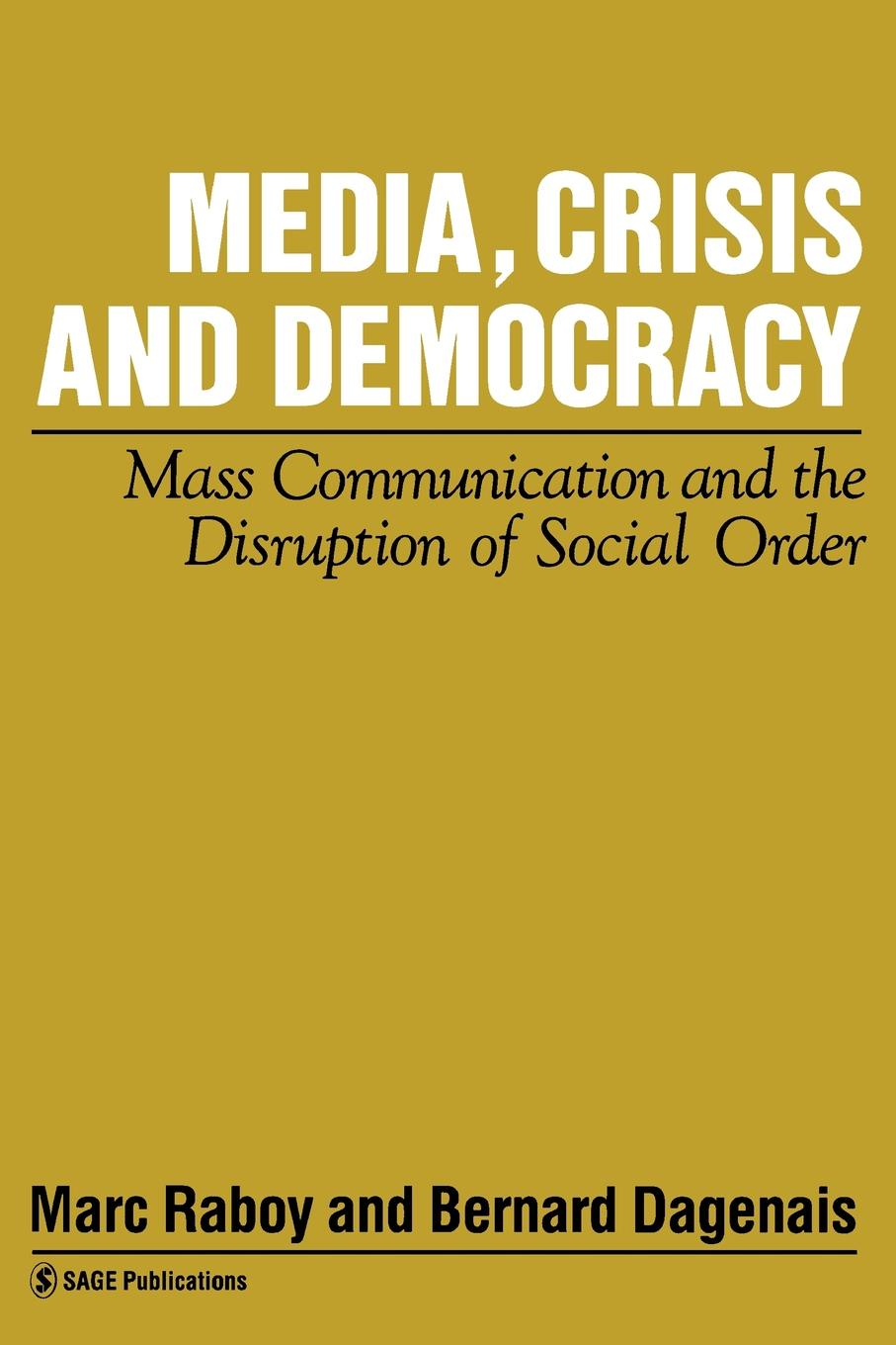 Media, Crisis and Democracy. Mass Communication and the Disruption of Social Order недорого