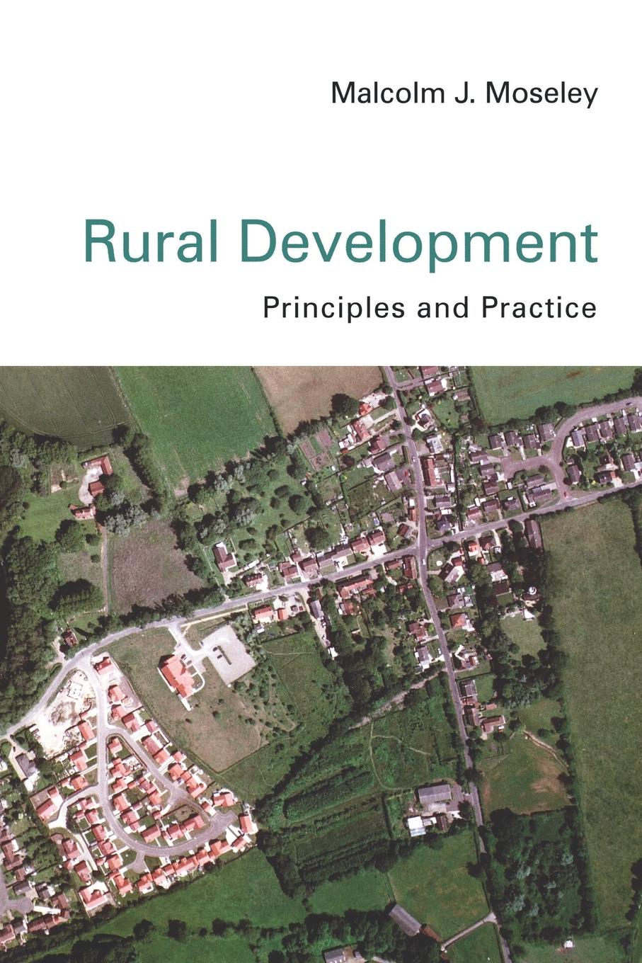 Malcolm J. Moseley Rural Development. Principles and Practice walter pohl l economic geology principles and practice